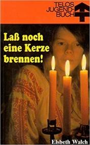 Laß noch eine Kerze brennen!